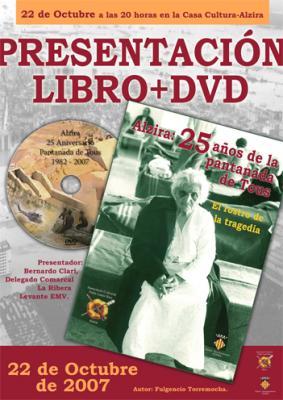 """LIBROS DE AUTORES ALZIREÑOS (4) ---------- """"ALZIRA: 25 AÑOS DE LA PANTANADA DE TOUS. EL ROSTRO DE LA TRAGEDIA"""""""