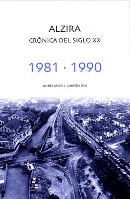 """LIBROS DE AUTORES ALZIREÑOS (5) __ AYER SE PRESENTÓ EL LIBRO """"ALZIRA, CRÓNICA DEL SIGLO XX (1981 – 1990)"""" DE AURELIANO J. LAIRÓN"""