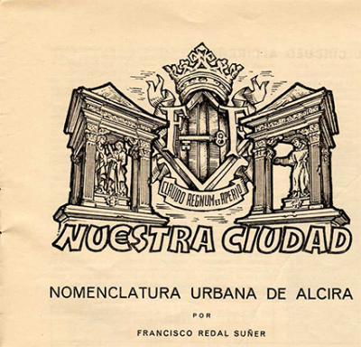 ALZIRA Y SU PASADO (4) __ NOMENCLATURA URBANA DE ALZIRA __ AÑO 1954 __ ARTÍCULO ESCRITO POR FRANCISCO REDAL SUÑER