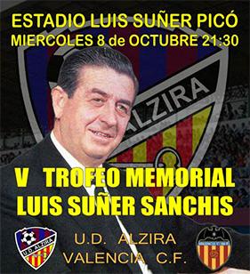 MAÑANA SE JUEGA EL V MEMORIAL LUIS SUÑER SANCHIS CON UN PARTIDO DE FÚTBOL ENTRE LA UD ALZIRA Y EL VALENCIA CF